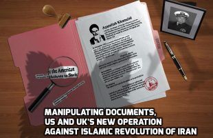 Manipulating documents, US and UK's new operation against Islamic Revolution of Iran